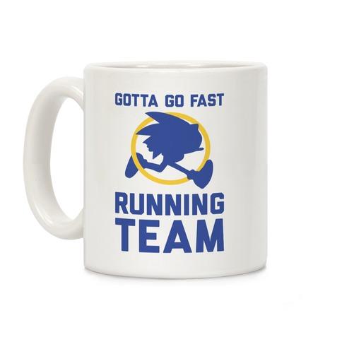 Gotta Go Fast Running Team Coffee Mug