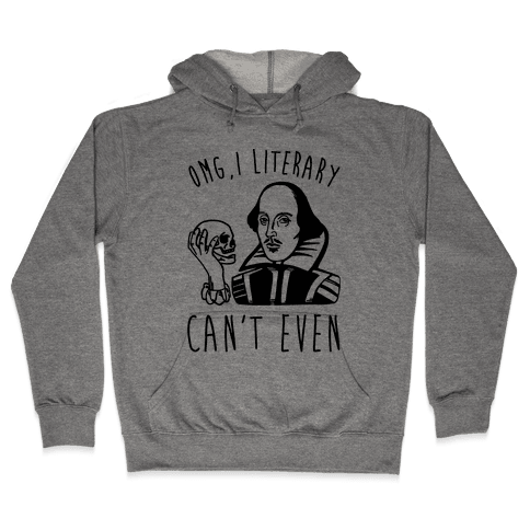 Omg I Literary Can't Even Hooded Sweatshirt