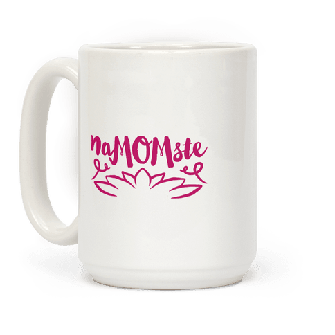 Namomste Yoga Mom Parody Coffee Mug