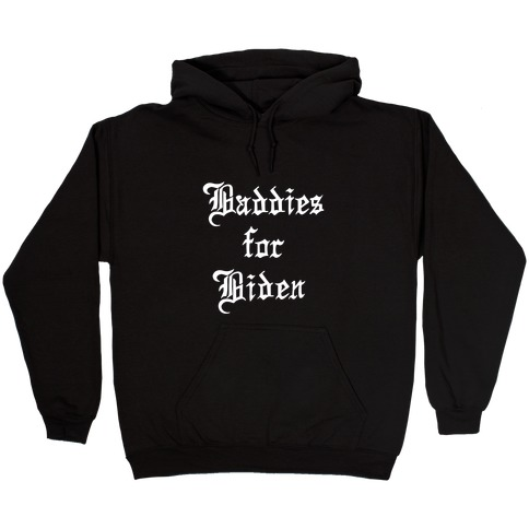 Baddies for Biden Hooded Sweatshirt