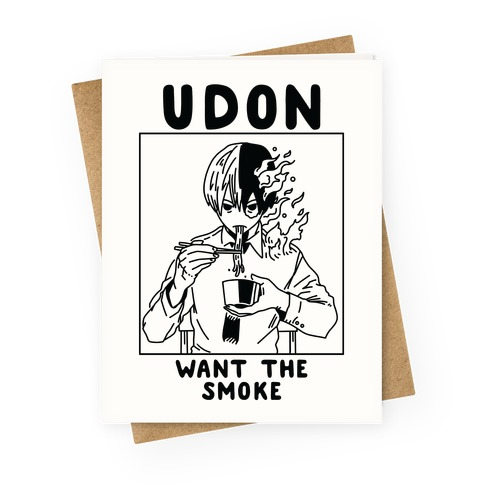 Udon Want the Smoke Greeting Card