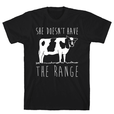 Cow She Doesn't Have The Range White Print Mens T-Shirt