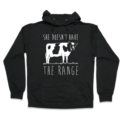 Cow She Doesn't Have The Range White Print Hooded Sweatshirt