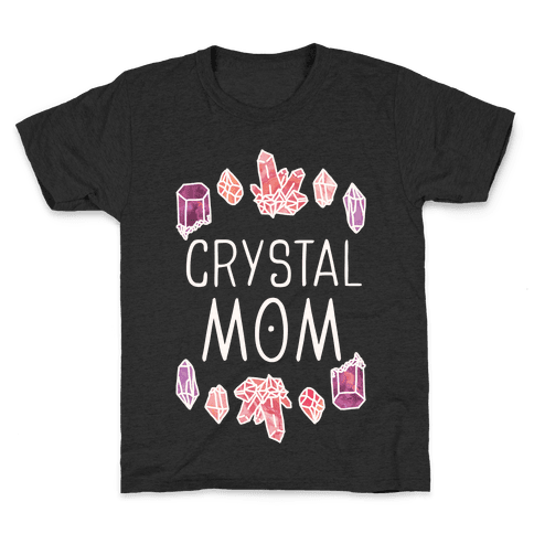 Crystal Mom Kids T-Shirt
