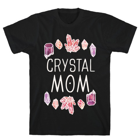Crystal Mom T-Shirt