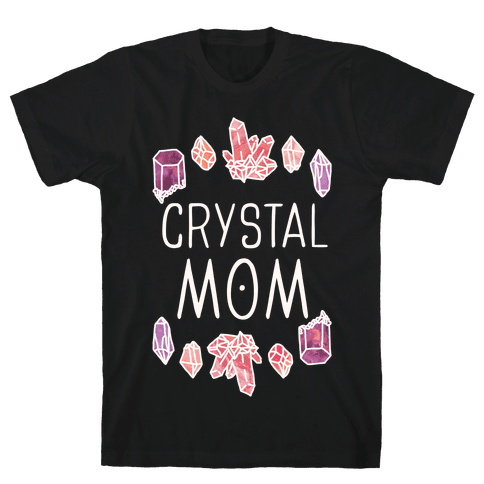 Crystal Mom Mens T-Shirt