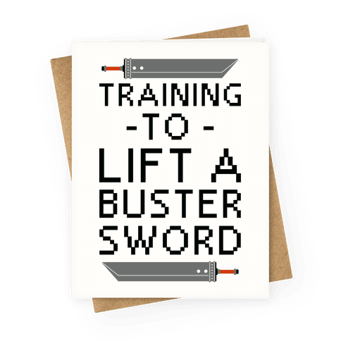 Training to Lift a Buster Sword Greeting Card