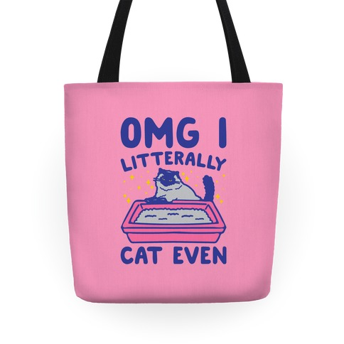 Omg I Litterally Cat Even  Tote