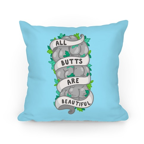 All Butts are Beautiful Ribbon Pillow