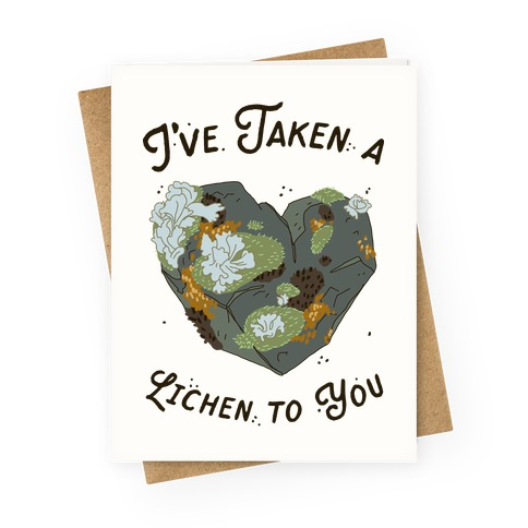 I've Taken a Lichen to You Greeting Card