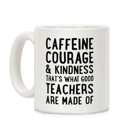 What Good Teachers Are Made Of Coffee Mug