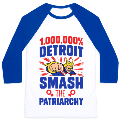 All Might Smash the Patriarchy (1000000 Detroit Smach) Baseball Tee