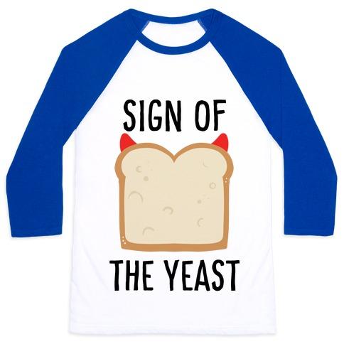 Sign of the Yeast Baseball Tee