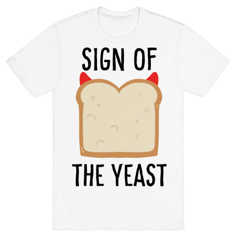 Sign of the Yeast Mens T-Shirt