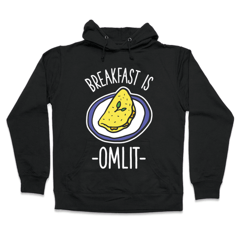 Breakfast is Omlit Hooded Sweatshirt