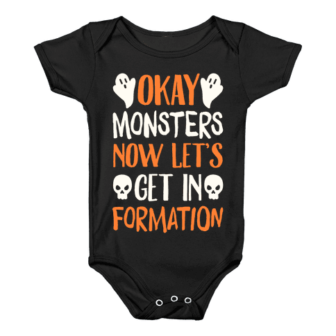 Okay Monsters Now Let's Get in Formation Baby Onesy