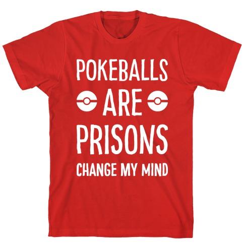 Pokeballs Are Prisons T-Shirt