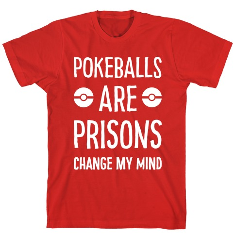 Pokeballs Are Prisons T-Shirt