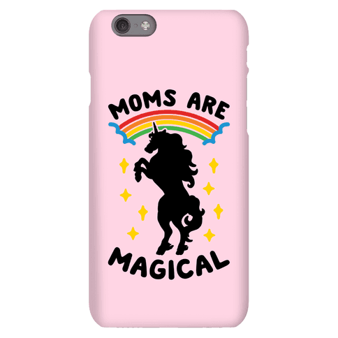 Moms Are Magical Phone Case
