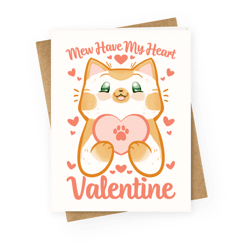 Mew Have My Heart, Valentine Greeting Card