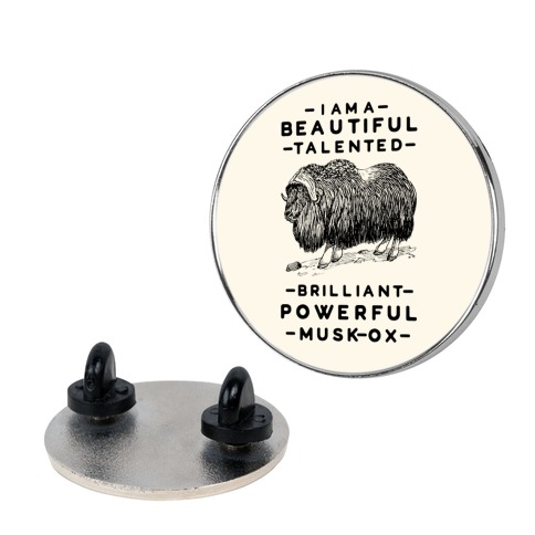 I Am A Beautiful Talented Brilliant Powerful Musk-Ox Pin