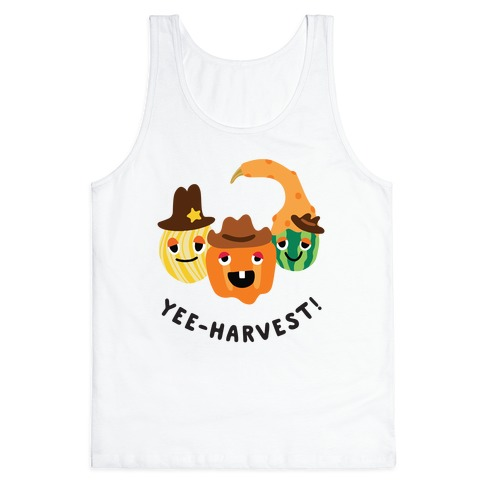 Yee-Harvest! Tank Top