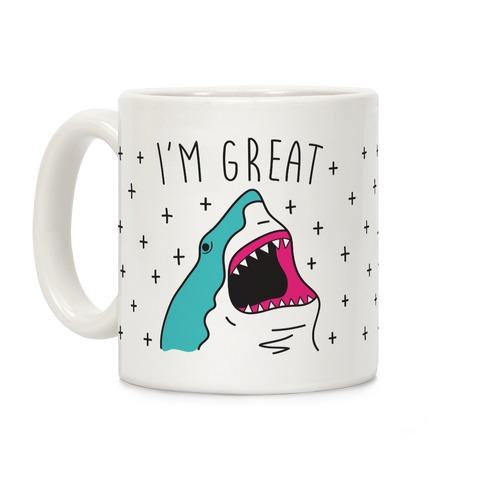 I'm Great (Shark) Coffee Mug