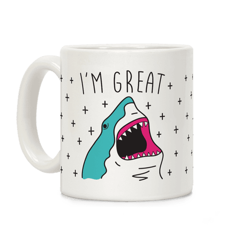 I'm Great (Shark) Coffee Mug