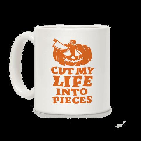Cut My Life Into Pieces Halloween Coffee Mug