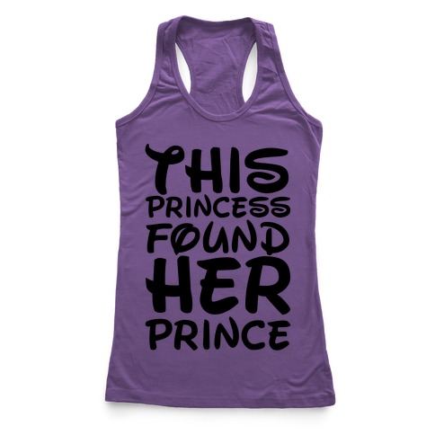 This Princess Found Her Prince Racerback Tank Top