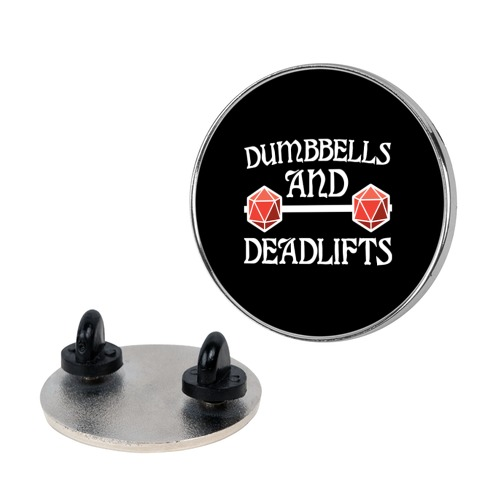 Dumbbells and Deadlifts (DnD Parody) Pin
