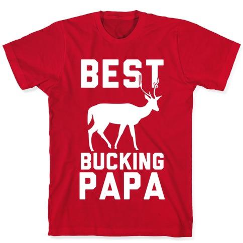 Best Bucking Papa T-Shirt