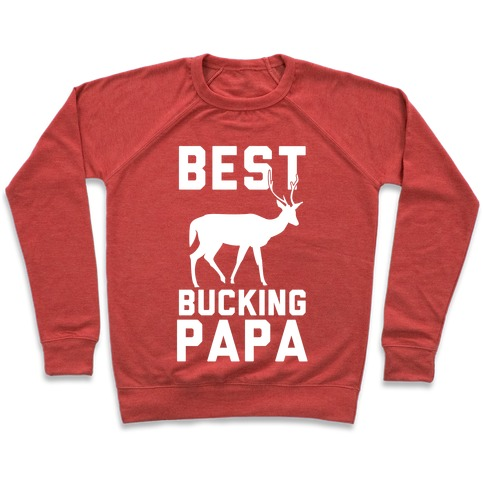 Best Bucking Papa Pullover