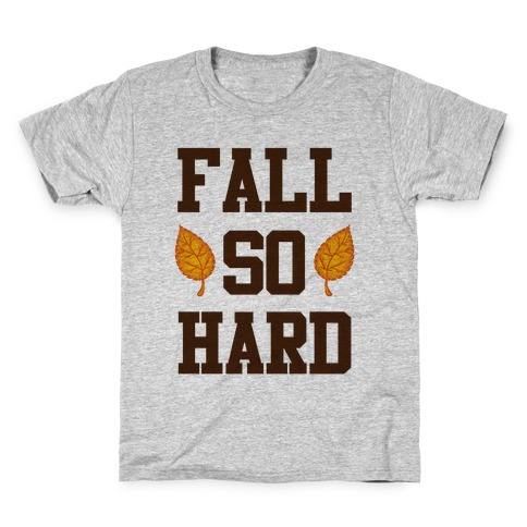 Fall So Hard Kids T-Shirt
