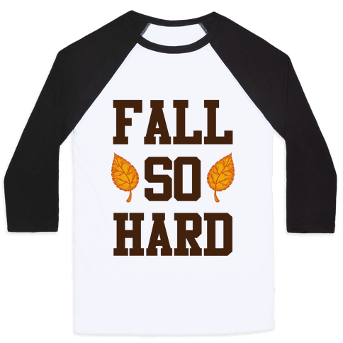 Fall So Hard Baseball Tee