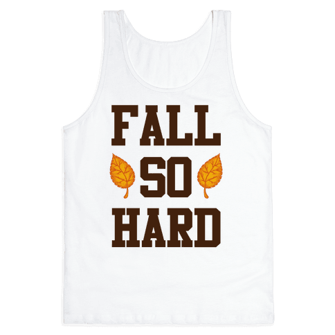 Fall So Hard Tank Top