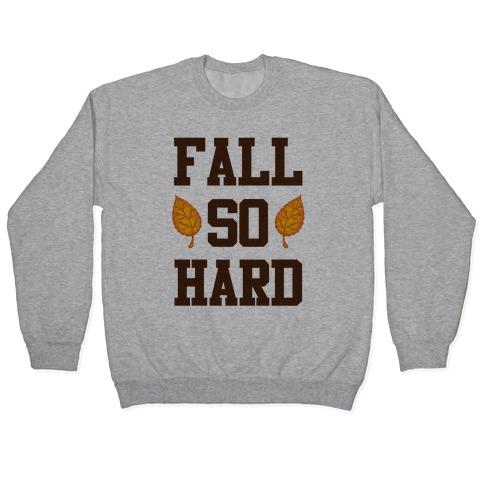 Fall So Hard Pullover