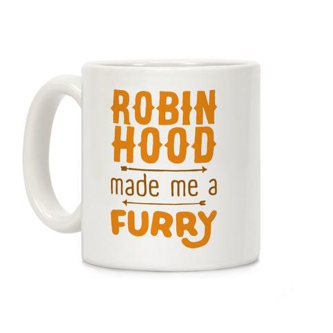 Robin Hood Made Me A Furry Coffee Mug