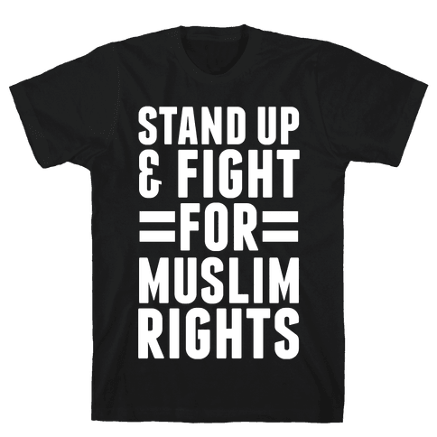 Stand Up & Fight For Muslim Rights Mens T-Shirt