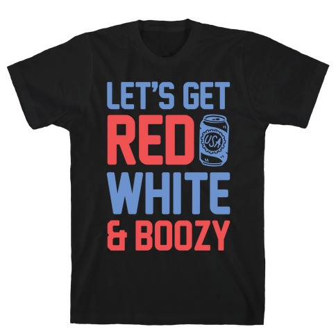 Let's Get Red, White & Boozy Mens T-Shirt