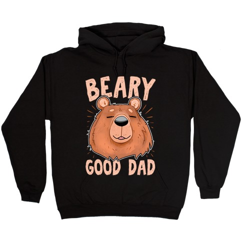 Beary Good Dad Hooded Sweatshirt
