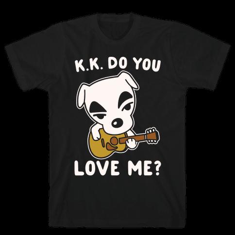 K.K. Do You Love Me Parody White Print Mens T-Shirt