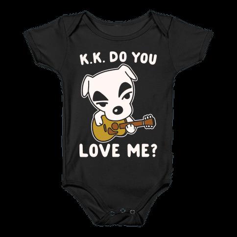 K.K. Do You Love Me Parody White Print Baby Onesy