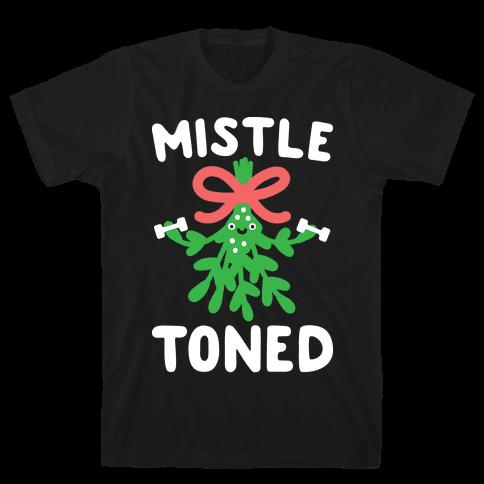 MistleTONED Mens T-Shirt
