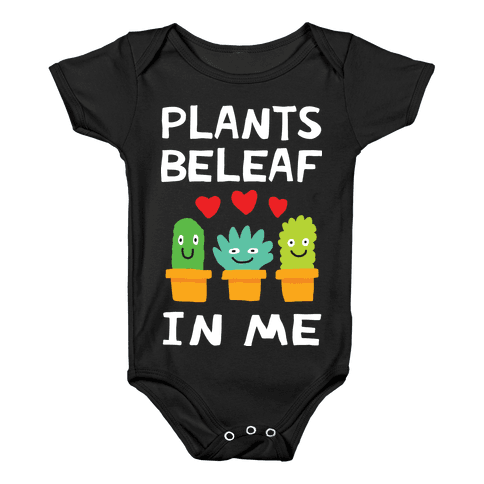 Plants Beleaf In Me Baby Onesy