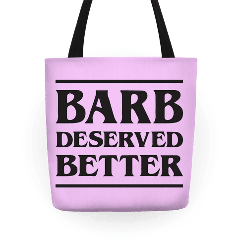 Barb Deserved Better Tote