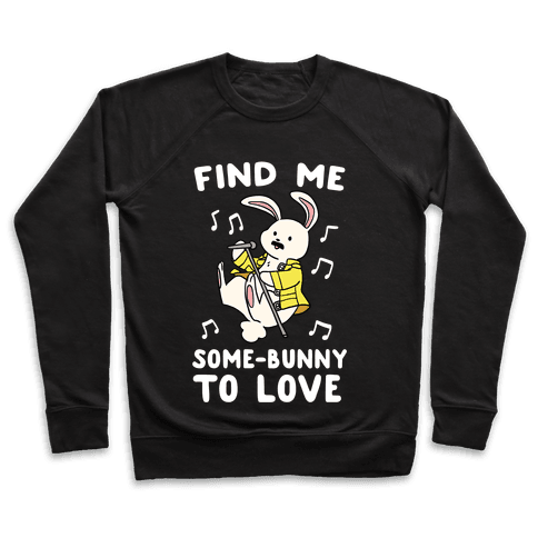 Find Me Somebunny to Love Pullover