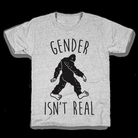 Gender Isn't Real (Sasquatch) Kids T-Shirt