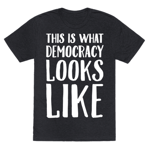 This Is What Democracy Looks Like White Print