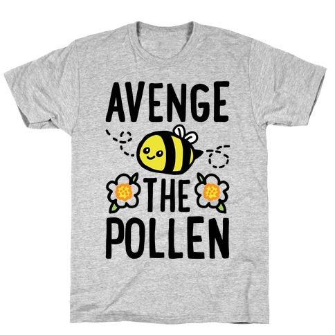 Avenge The Pollen Parody T-Shirt